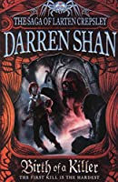 Birth of a Killer (The Saga of Larten Crepsley)