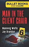 Man in the Client Chair (Bullet Books Speed Reads)