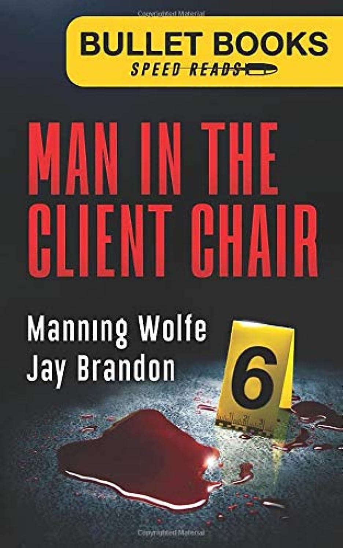 デクリメント見て責Man in the Client Chair (Bullet Books Speed Reads)