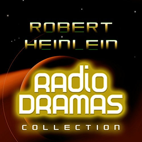 Robert Heinlein Radio Dramas audiobook cover art