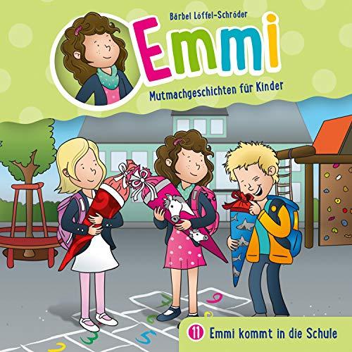Emmi kommt in die Schule: Emmi - Mutmachgeschichten für Kinder 11