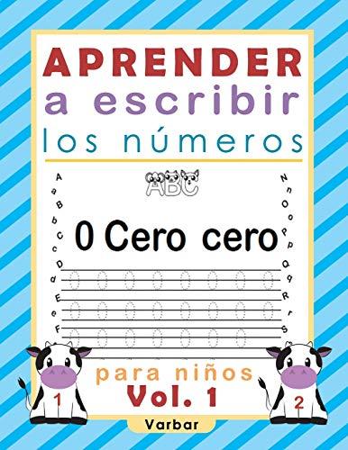 Aprender a escribir los números: Libro para niños de practica para escribir los números: 1 (Escritura para niños)