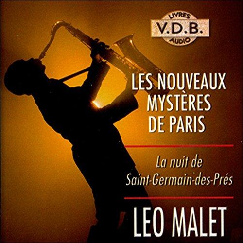 La nuit de Saint-Germain-des-Prés     Les nouveaux mystères de Paris 4              De :                                                                                                                                 Léo Malet                               Lu par :                                                                                                                                 José Heuzé                      Durée : 5 h et 14 min     2 notations     Global 3,5