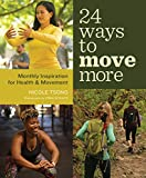 24 Ways to Move More: Monthly Inspiration for Health and Movement