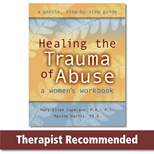 Compare Textbook Prices for Healing the Trauma of Abuse: A Women's Workbook Illustrated Edition ISBN 9781572241992 by Copeland MS  MA, Mary Ellen,Harris PhD, Maxine