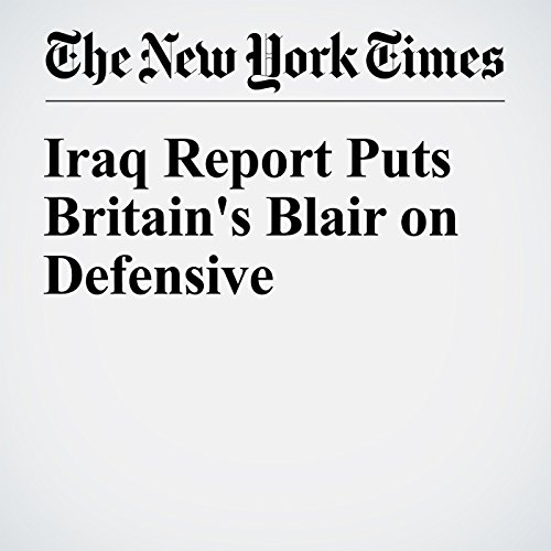 Iraq Report Puts Britain's Blair on Defensive cover art