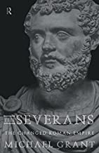 The Severans: The Roman Empire Transformed