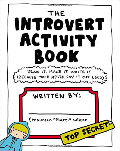The Introvert Activity Book: Draw It, Make It, Write It (Because You'd Never Say...