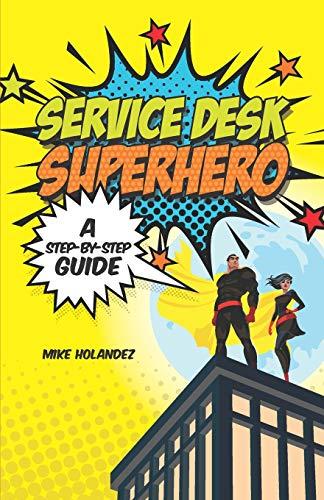 Service Desk Superhero: A Step-By-Step Guide