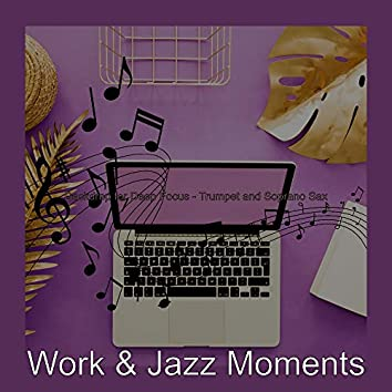 Backdrop for Deep Focus - Trumpet and Soprano Sax