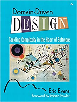 Domain-Driven Design: Tackling Complexity in the Heart of Software (English Edition) por [Evans Eric]
