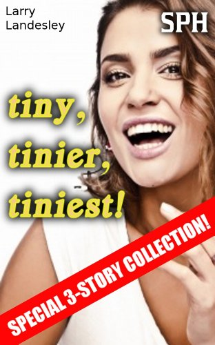 SPH:  Tiny, Tinier, Tiniest: Three Small Guys and the Women who Torment Them (English Edition)