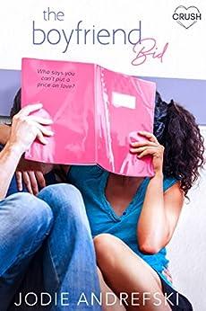 The Boyfriend Bid (Girlfriend Request Book 2) by [Jodie Andrefski]