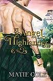 El Ángel del Highlander: Una novela de romance histórico escocés