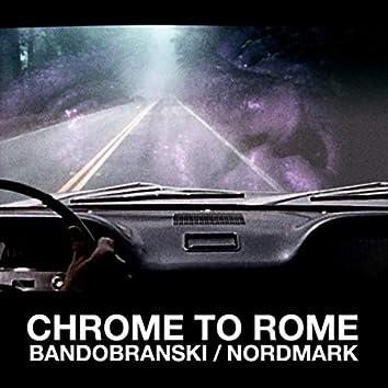 Chrome to Rome