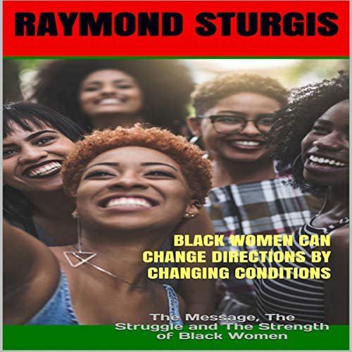 Black Women Can Change Directions by Changing Conditions audiobook cover art