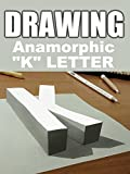 Clip: Drawing Anamorphic 'K' Letter
