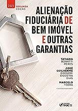 ALIENAÇÃO FIDUCIÁRIA DE BEM IMÓVEL E OUTRAS GARANTIAS - 2ª ED - 2021