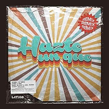 Hazte Un Que (Remixes)