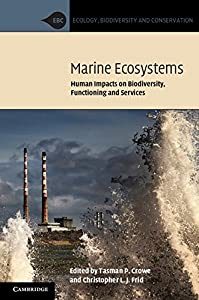 Marine Ecosystems: Human Impacts on Biodiversity, Functioning and Services (Ecology, Biodiversity and Conservation)