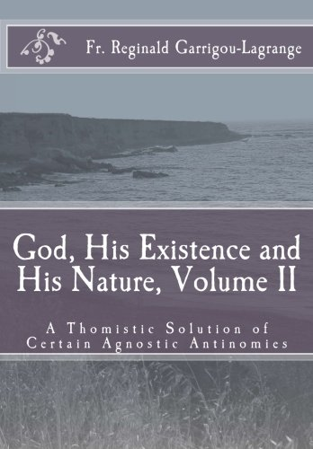 God, His Existence and His Nature; A Thomistic Solution, Volume II: 2