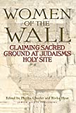 Women of the Wall: Claiming Sacred Ground at Judaism's Holy Site (English Edition)