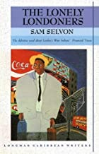 THE LONELY LONDONERS (LONGMAN CARIBBEAN WRITER SERIES) [The Lonely Londoners (Longman Caribbean Writer Series) ] BY Selvon, Samuel(Author)Paperback 01-Jan-1989