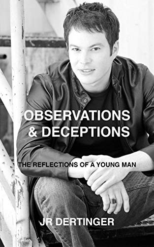 Observations & Deceptions: The Reflections of a Young Man (English Edition)
