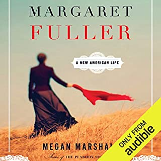 Margaret Fuller     A New American Life              By:                                                                                                                                 Megan Marshall                               Narrated by:                                                                                                                                 Cynthia Barrett                      Length: 19 hrs and 40 mins     51 ratings     Overall 3.8