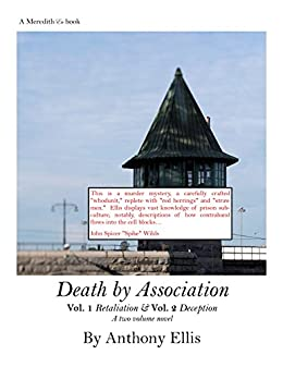 "Death by Association: Vol One Retaliation Vol Two Deception by [Anthony Ellis, John Spicer ""Spike"" Wilds]"