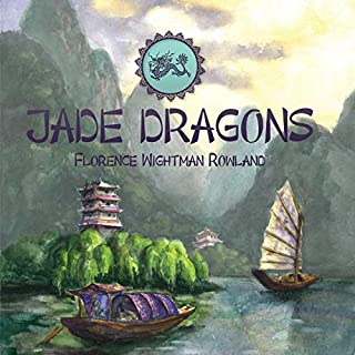 Jade Dragons                   By:                                                                                                                                 Florence Wightman Rowland,                                                                                        The Good and the Beautiful                               Narrated by:                                                                                                                                 Abram Felsch                      Length: 2 hrs and 8 mins     Not rated yet     Overall 0.0