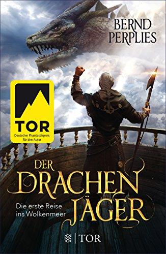 Der Drachenjäger - Die erste Reise ins Wolkenmeer: Roman (Die Reise ins Wolkenmeer 1)