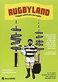 Rugbyland. Viaggio nell'Italia del rugby. Ediz. illustrata