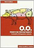 O.O. Onnivori opportunisti. Trattatello di fisiognomica culinaria (L'arte della cucina)