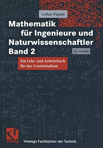 Mathematik für Ingenieure und Naturwissenschaftler Band 2. Ein Lehr- und Arbeitsbuch für das Grundstudium (Viewegs Fachbücher der Technik)