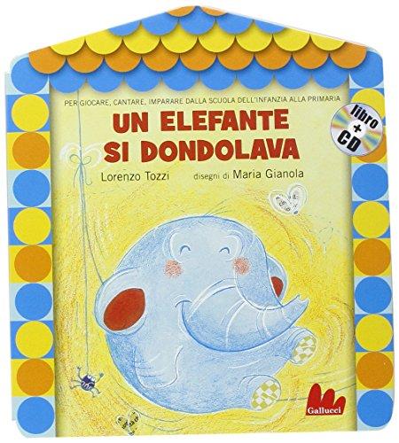 Un elefante si dondolava. Ediz. illustrata. Con CD Audio