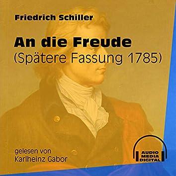 An die Freude - Spätere Fassung 1785 (Ungekürzt)