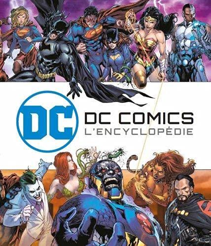 DC COMICS : L'ENCYCLOPEDIE ILLUSTREE