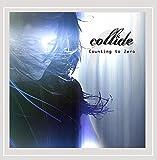Songtexte von Collide - Counting to Zero
