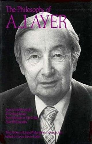 The Philosophy of A. J. Ayer, Volume 21 (Library of Living Philosophers)