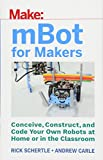 mBot for Makers: Conceive, Const...