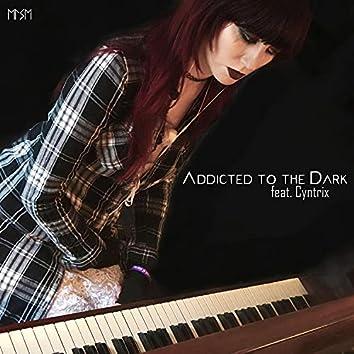 Addicted to the Dark (feat. Cyntrix)