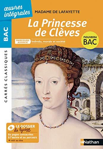 La Princesse de Clèves - BAC 2020 Parcours associés Individu, morale et société – Carrés Classiques Œuvres Intégrales