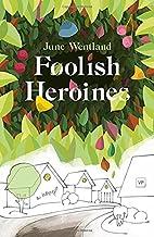 Foolish Heroines