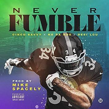 Never Fumble (feat. Desi Lou, Marl3yWrld Marko & Cinco Savvy)
