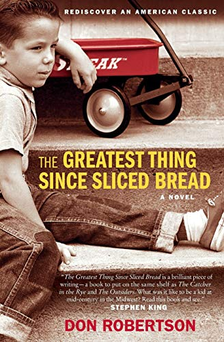 The Greatest Thing Since Sliced Bread: A Novel
