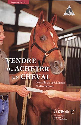 Vendre ou acheter un cheval: Conseils de spécialistes en droit équin