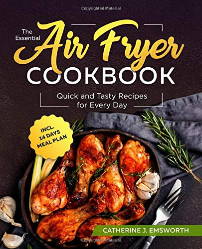 An image of the The Essential Air Fryer Cookbook: Quick and Tasty Recipes for Every Day incl. 14 Days Meal Plan