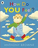 How Do You Feel? by Anthony Browne (2012-09-06) - 06/09/2012