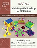 Modeling with SketchUp for 3D Printing (2016): Bring Your Imagination to Life with Amazing Models (English Edition)